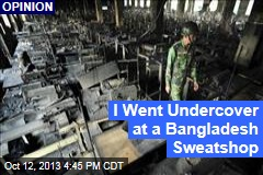 I Went Undercover at a Bangladesh Sweatshop