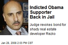 Indicted Obama Supporter Back in Jail