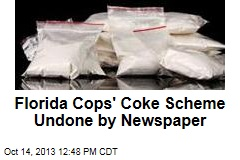 Florida Cops' Coke Scheme Undone by Newspaper