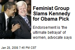 Feminist Group Slams Kennedy for Obama Pick