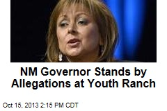NM Governor Stands by Allegations at Youth Ranch