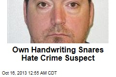 Own Handwriting Snares Hate Crime Suspect