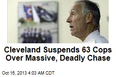 Cleveland Suspends 63 Cops Over Deadly Chase