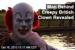 Man Behind Creepy British Clown Revealed
