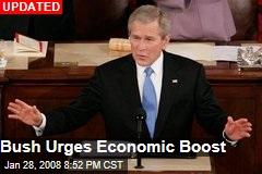 Bush Urges Economic Boost