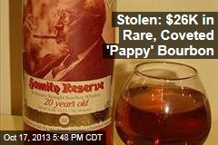 Stolen: $26K in Rare, Coveted 'Pappy' Bourbon