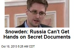 Snowden: Russia Can't Get Hands on Secret Documents