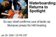 Waterboarding Returns to Spotlight
