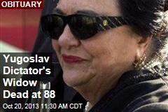 Yugoslav Dictator's Widow Dead at 88