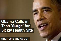 Obama Calls in Tech 'Surge' for Sickly Health Site