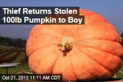 Thief Returns Stolen 100lb Pumpkin to Boy