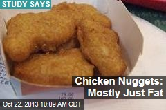 Chicken Nuggets: Mostly Just Fat