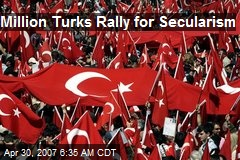 Million Turks Rally for Secularism