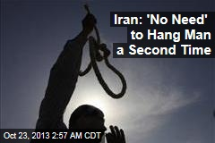 Iran: 'No Need' to Hang Man a Second Time