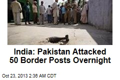India: Pakistan Attacked 50 Border Posts