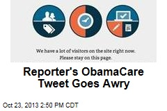 Reporter's ObamaCare Tweet Goes Awry