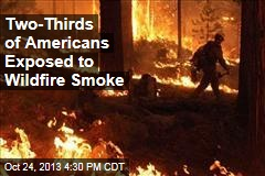 Two-Thirds of Americans Exposed to Wildfire Smoke