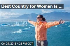 Best Country for Women Is ...