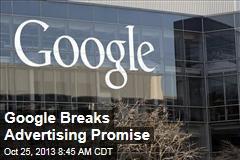 Google Breaks Advertising Promise