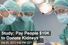 Study: Pay People $10K to Donate Kidneys