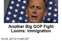 Another Big GOP Fight Looms: Immigration