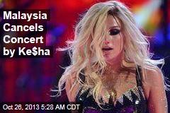 Malaysia Cancels Concert by Ke$ha