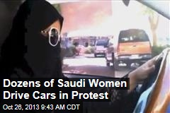 Dozens of Saudi Women Drive Cars in Protest