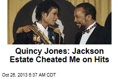Quincy Jones: Jackson Estate Cheated Me on Hits