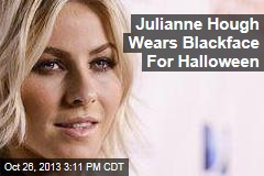 Julianne Hough Wears Blackface For Halloween