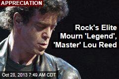 Rock's Elite Mourn 'Legend', 'Master' Lou Reed
