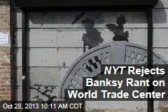 NYT Rejects Banksy Rant on World Trade Center