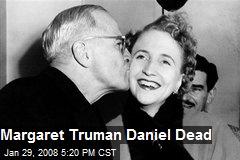 Margaret Truman Daniel Dead