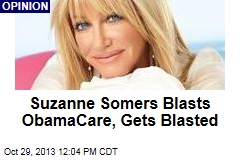 Suzanne Somers Blasts ObamaCare, Gets Blasted
