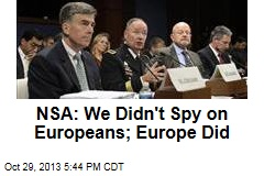 NSA: We Didn't Spy on Europeans; Europe Did