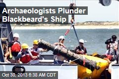Archaeologists Plunder Blackbeard's Ship