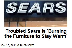 Troubled Sears Is 'Burning the Furniture to Stay Warm'