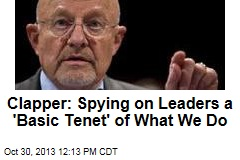 Clapper: Spying on Leaders a 'Basic Tenet' of What We Do