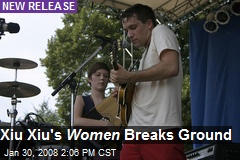 Xiu Xiu's Women Breaks Ground