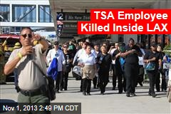 TSA Agent Shot Inside LAX: Report