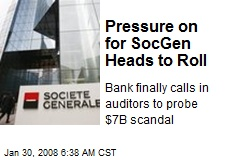 Pressure on for SocGen Heads to Roll