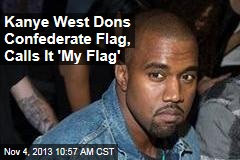 Kanye West Dons Confederate Flag, Calls It 'My Flag'