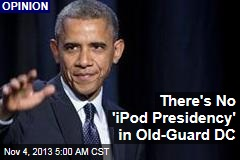 There's No 'iPod Presidency' in Old-Guard DC