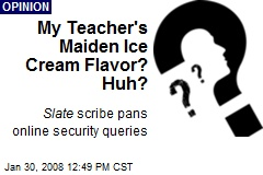 My Teacher's Maiden Ice Cream Flavor? Huh?