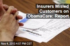 Insurers Misled Customers on ObamaCare: Report