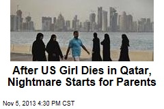 After US Girl Dies in Qatar, Nightmare Starts for Parents