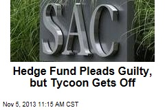 Hedge Fund Pleads Guilty, but Tycoon Gets Off