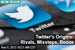 Twitter's Origins: Rivals, Missteps, Booze