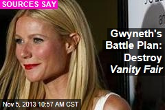 Gwyneth's Battle Plan: Destroy Vanity Fair