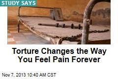 Torture Changes the Way You Feel Pain Forever