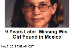 9 Years Later, Missing Wis. Girl Found in Mexico